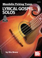 Mandolin Picking Tunes: Lyrical Gospel Solos