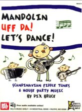 Mandolin Uff Da! Let's Dance: Scandinavian Fiddle Tunes & House Party Music